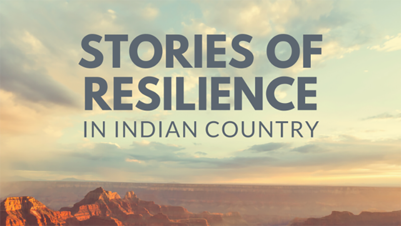 Stories of Resilience in Indian Country
